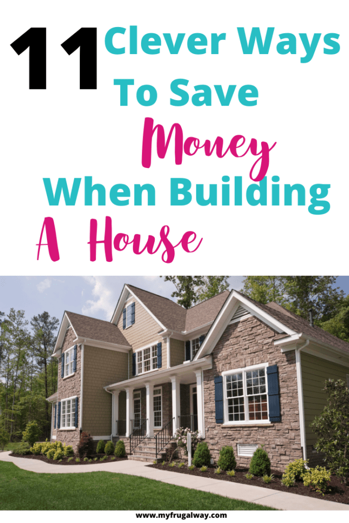 clever budgeting tips when building a house. Ways to reduce constriction cost when building a house.