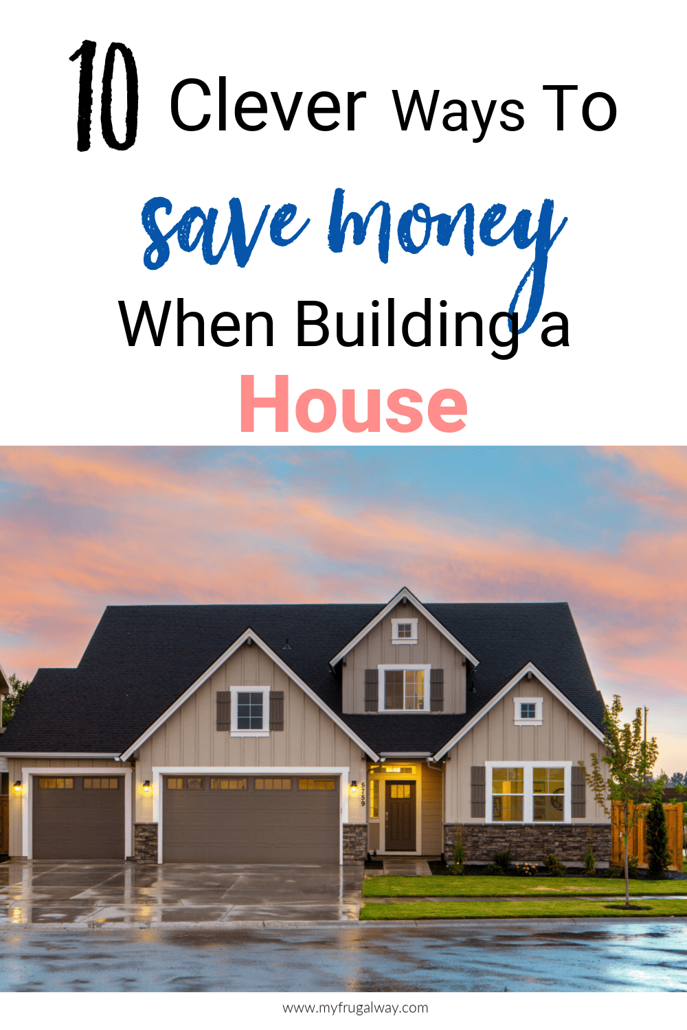 Money saving tips to help you build your dream home without breaking the bank.
