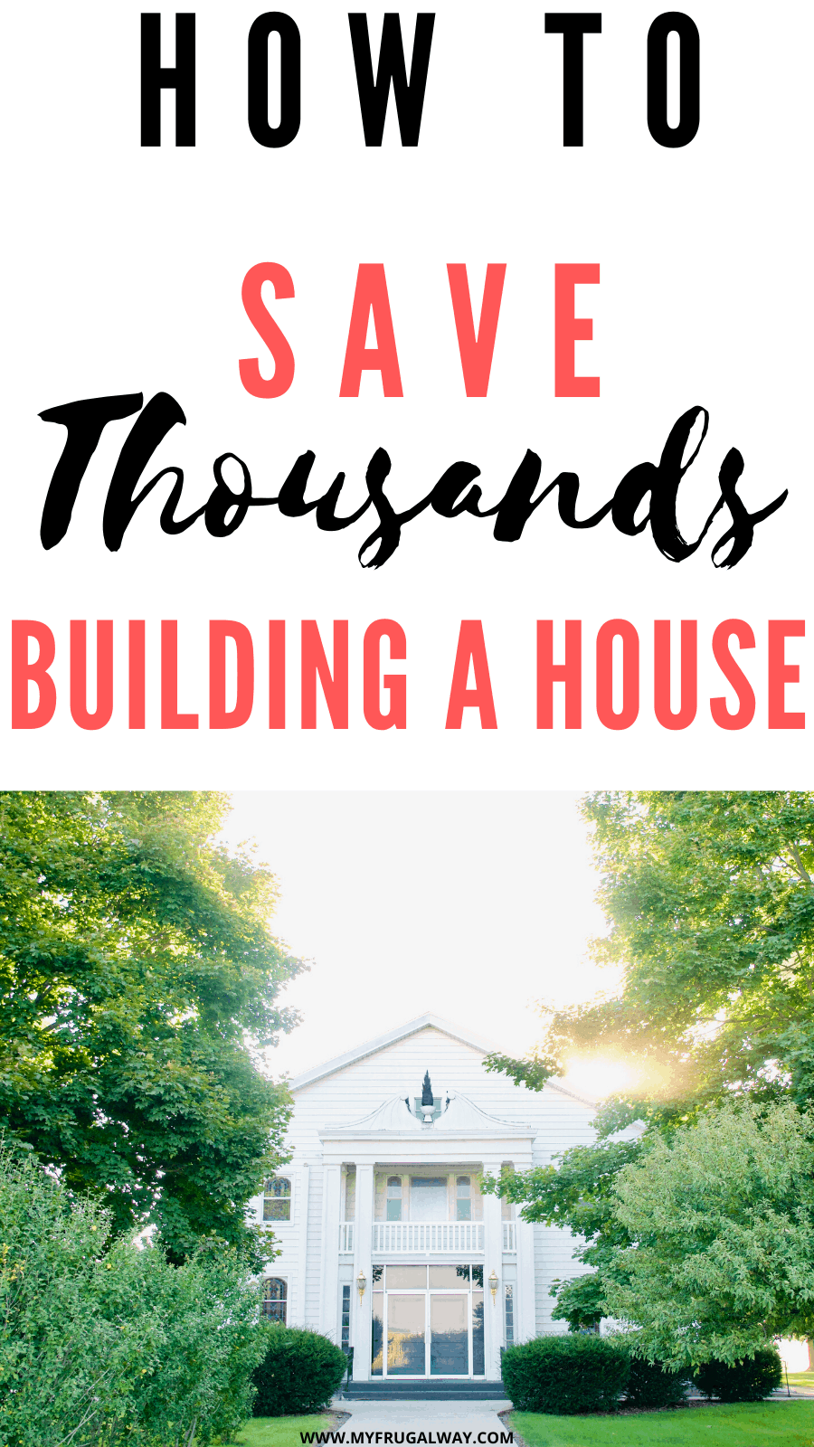 How to save money when building a dream house. Best building a house on a budget tips.